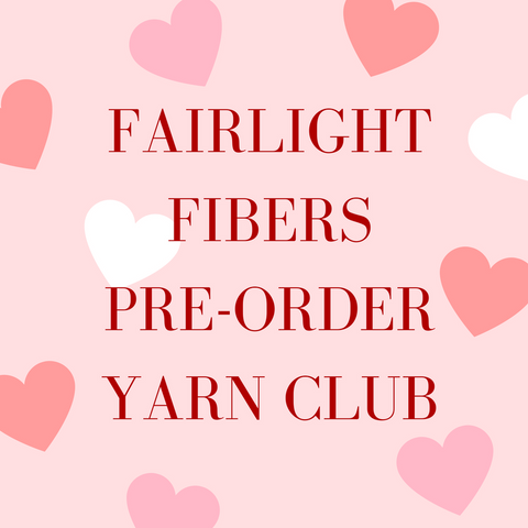 Fairlight Fibers Pre-Order Yarn Club