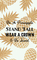 Pineapples, gold pineapple, quote, inspirational quotes, online clothing boutique, shopping, stand tall, wear a crown