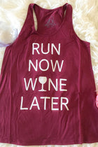 Run Now Wine Later Burgundy Racerback Tank Top 1
