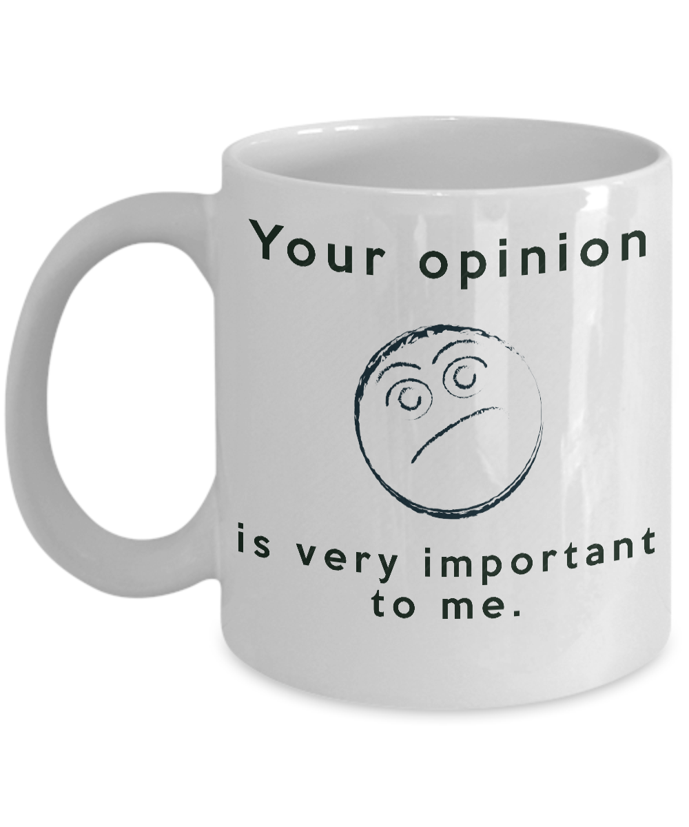 Your Opinion is Very Important ...