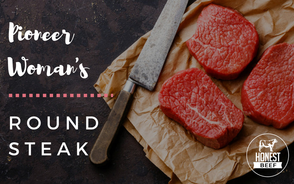 The Pioneer Woman on Round Steak