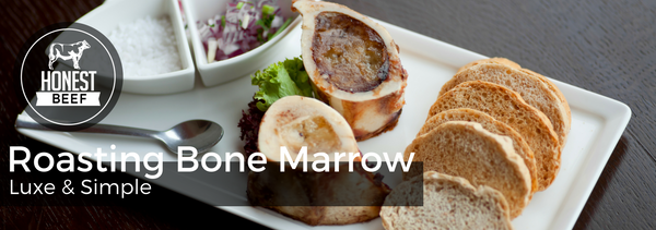 Honest Beef: How to Roast Bone Marrow