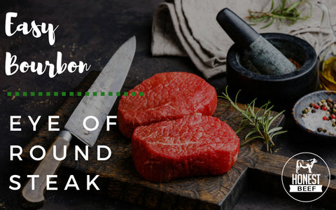 Honest Beef Eye of Round Steak Recipe