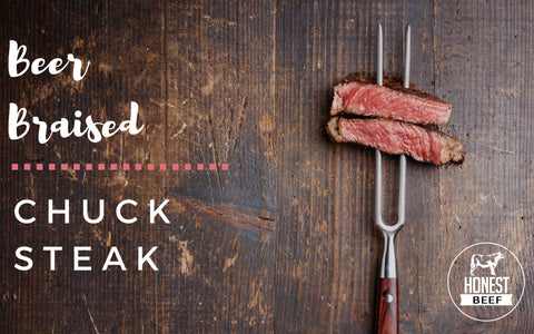 Honest Beef Chuck Steak Recipe