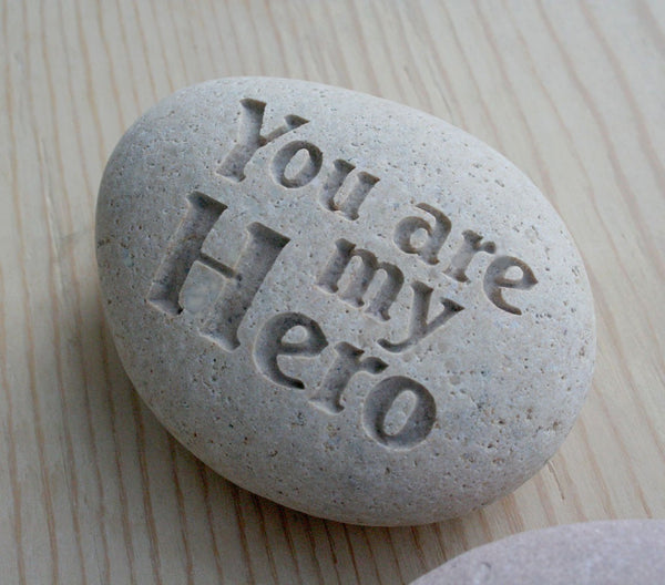 You are my Hero - engraved stone gift - home decor & paperweight