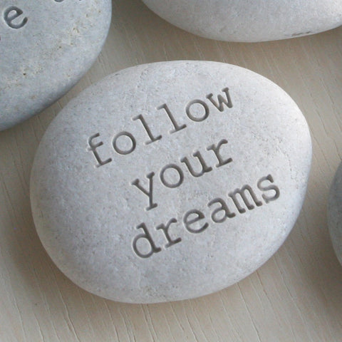 follow your dreams - Engraved message stones