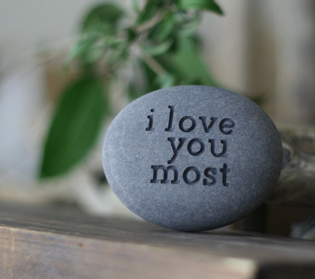 I love you most - engraved beach stone - Ready to ship
