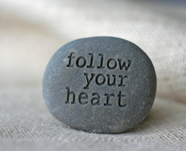 Follow your heart- Engraved inspirational stone - Ready to ship