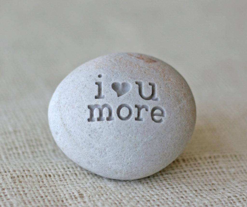i love you more - engraved beach stone - ready to ship - handmade in California