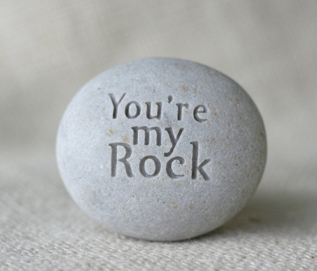 You are my Rock - engraved stone gift - ready to ship