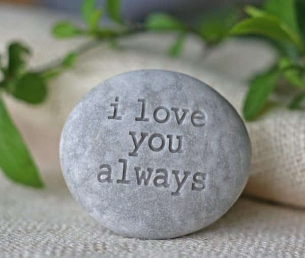 I love you always - Ready to ship engraved stone