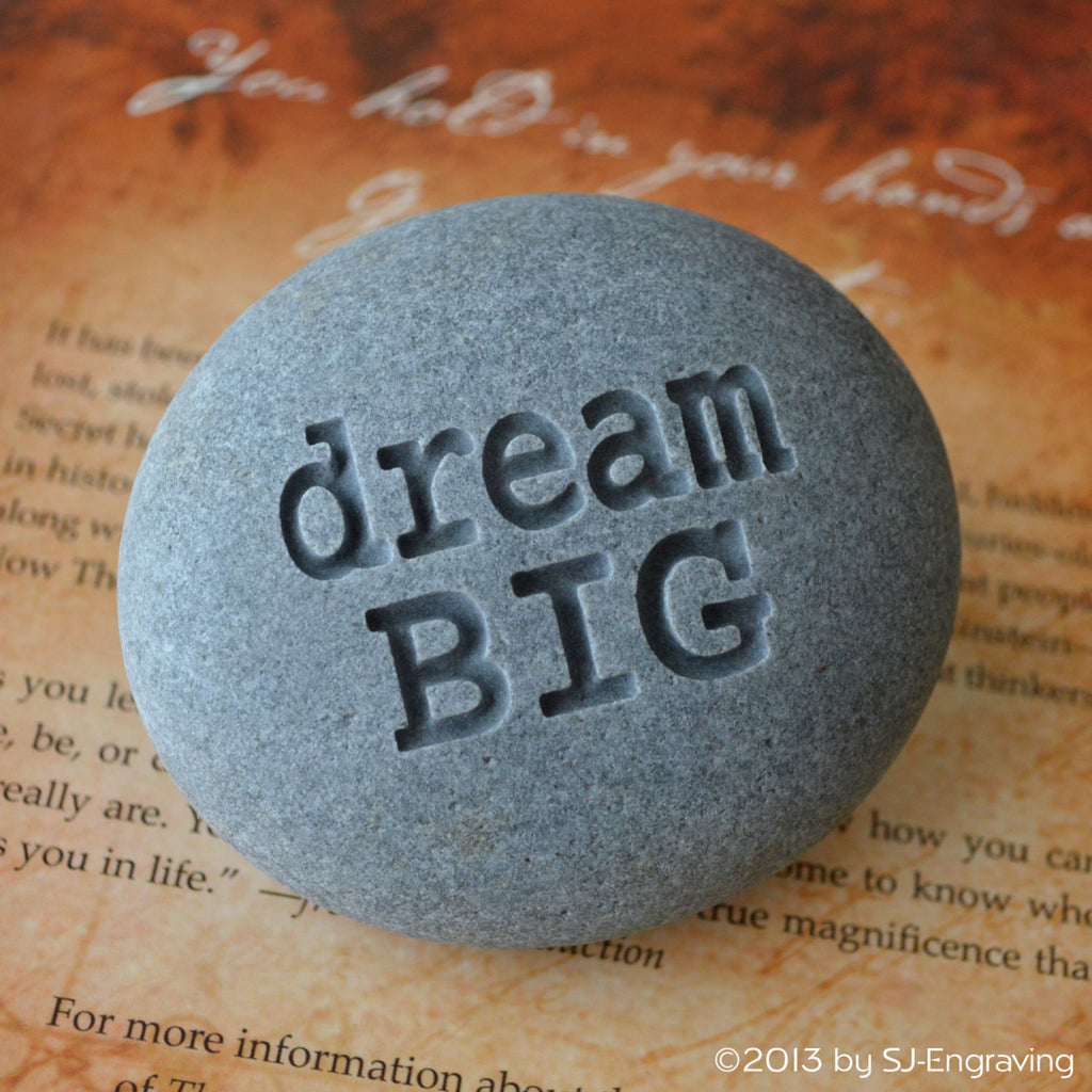 Dream BIG - engraved inspirational stone - ready to ship