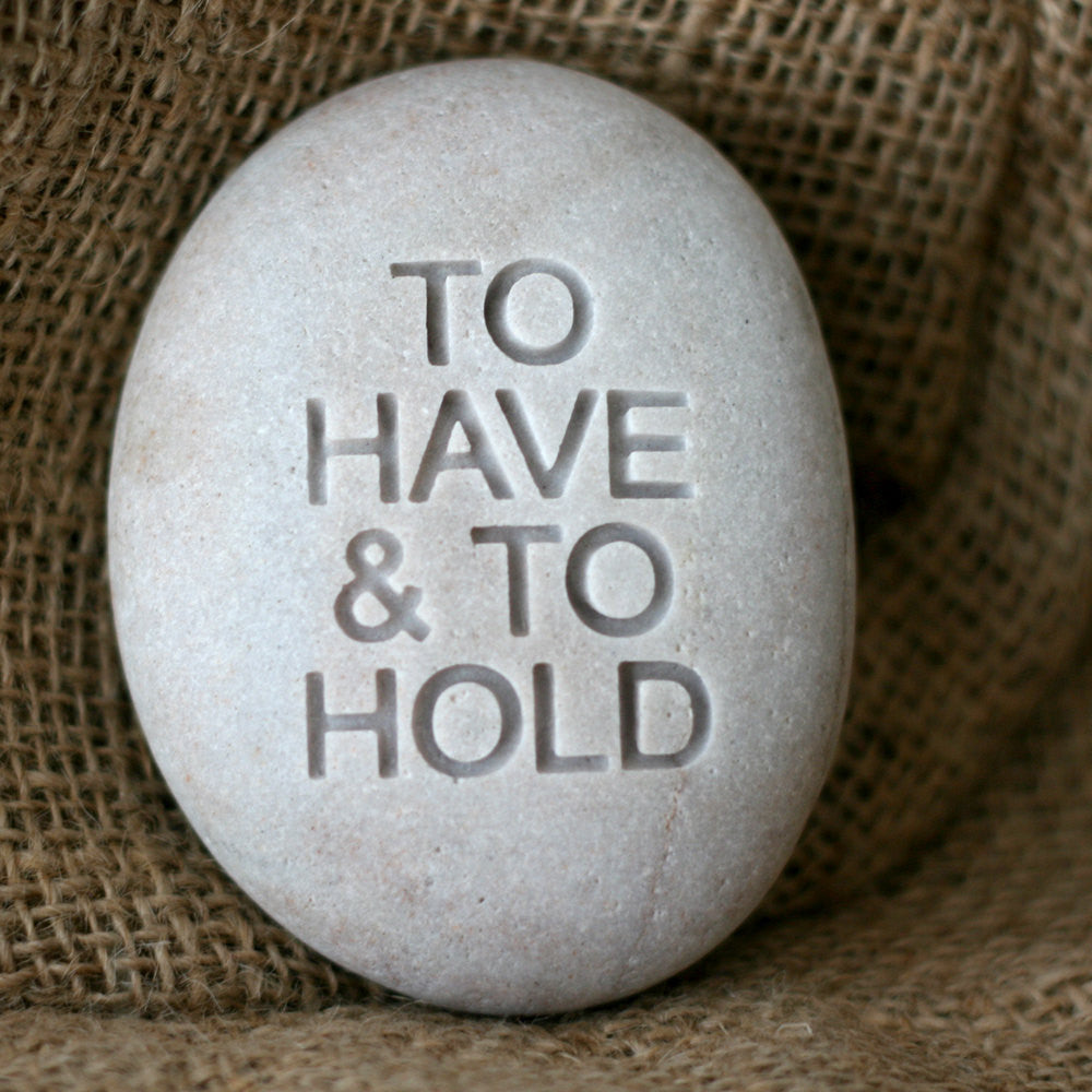 To have & to hold - modern design oathing stone - for wedding, commitment, ceremony by SJ-Engraving