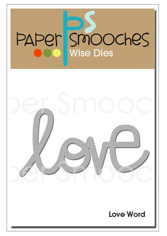 Paper Smooches:  Love Word Wise Dies