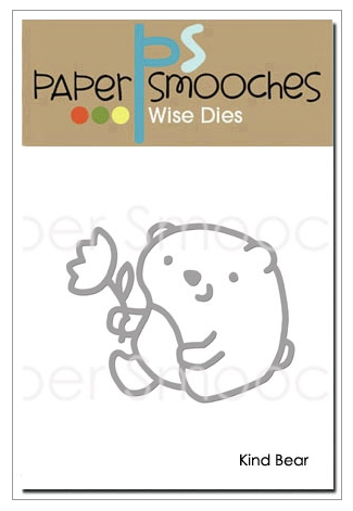 Paper Smooches: Kind Bear Die