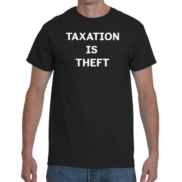 Taxation Is Theft Tee - abcsoupgang