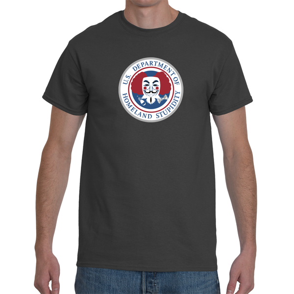 Department of Homeland Stupidity Tee - abcsoupgang