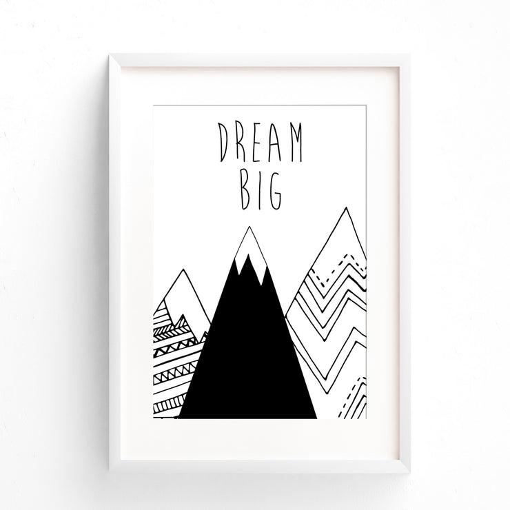 Monochrome Dream Big Mountain Nursery or Bedroom Wall Art Decor Print - Black & White
