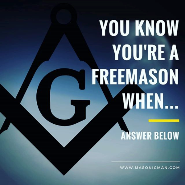 You know you're a Freemason when....