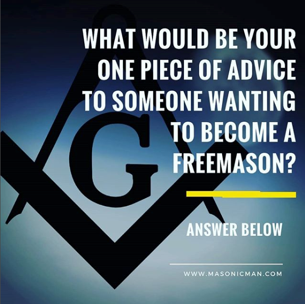What advice would you give to someone wanting to become a Freemason?