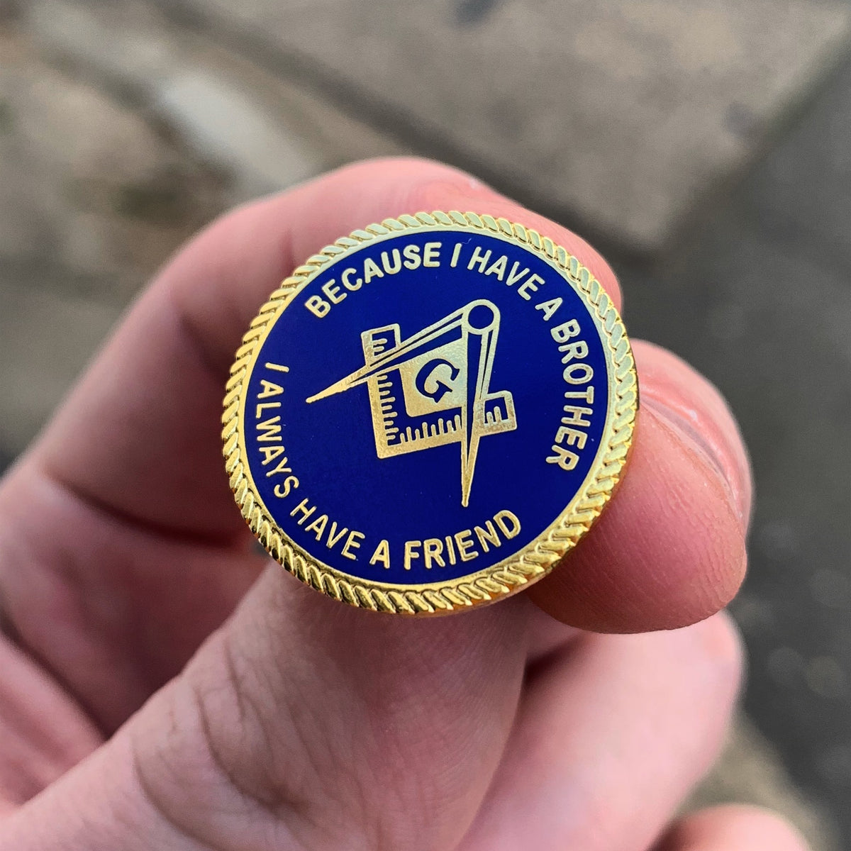 Masonic Pin - Because I have a Brother I Always Have a Friend