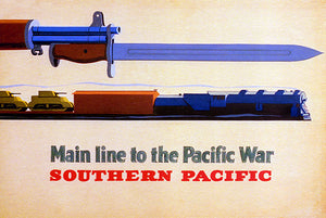 1943 - Southern Pacific - Main Line To The Pacific War - Patriotic Poster