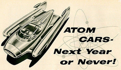 "1956 Atom Cars ""Next Year Or Never!"" - Promotional Advertising Poster"
