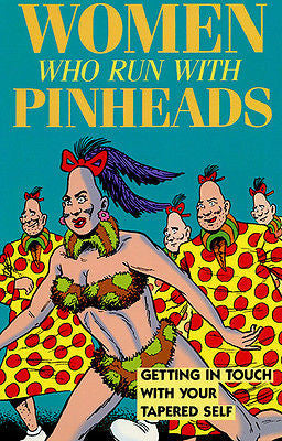 Women Who Run With Pinheads - Zippy - Comic Book Art Poster