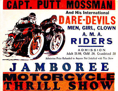 Captain Putt Mossman - Motorcycle Thrill Show - 1940's - Advertising Poster
