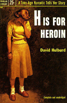 H Is For Heroin - 1953 - Pulp Novel Cover Poster