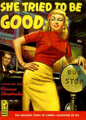She Tried To Be Good - 1951 - Pulp Novel Cover Poster