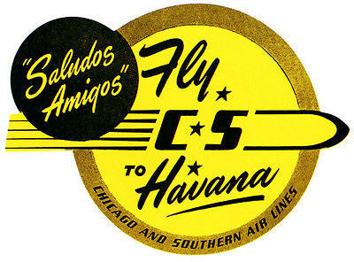 1951 Chicago and Southern Air Lines - Fly C S to Havana - Travel Poster