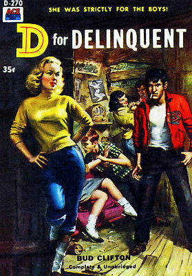 D for Delinquent - 1958 - Pulp Novel Cover Poster