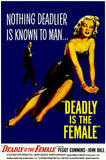 Deadly Is The Female - 1950 - Movie Poster