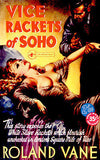 Vice Rackets of Soho - 1951 - Pulp Novel Cover Poster