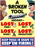 A Broken Tool Means Lost Time - 1942 - World War II - Propaganda Poster