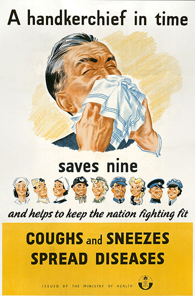 A Handkerchief In Time Saves Nine - 1940's - World War II - Health Poster