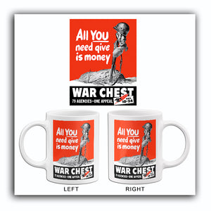 All You Need Give Is Money - War Chest - 1940's - World War II - Propaganda Mug