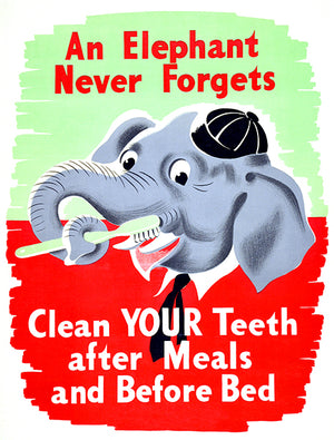 An Elephant Never Forgets - Clean Your Teeth - 1950's - Health Poster
