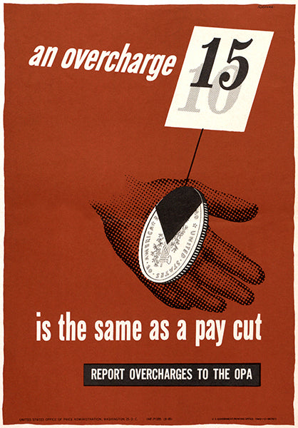 An Overcharge Is The Same As Pay Cut - 1945 - World War II - Propaganda Poster
