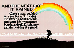 And The Next Day It Rained - Savings & Investments - 1923 - Motivational Poster