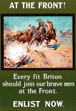 At The Front - Briton Enlist Now - 1915 - World War I - Propaganda Poster
