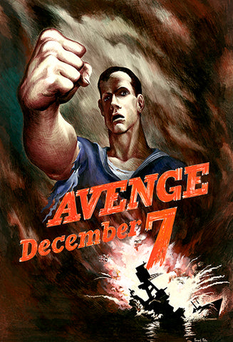 Avenge December 7 - Pearl Harbor - 1940's - World War II - Propaganda Poster