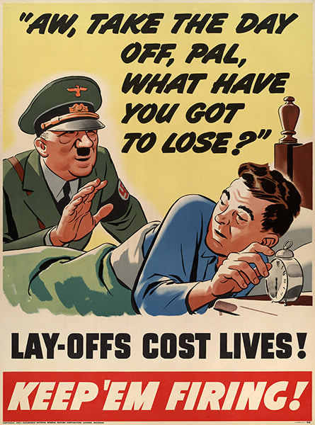 Aw, Take The Day Off Pal - Keep 'Em Firing - 1942 - World War II - Propaganda Poster