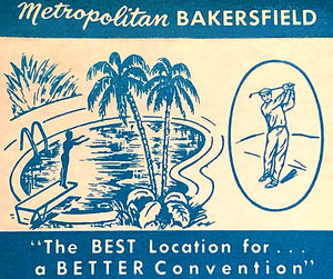 Bakersfield CA - Best Location For a Convention - 1950's - Matchbook Advertising Poster