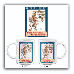 Bonds Buy Bombers To Blast The Bums - 1940's - World War II - Propaganda Mug