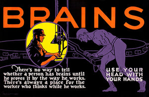 Brains - Use Your Head With Your Hands - 1923 - Motivational Poster
