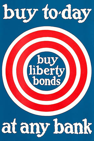 Buy Today - Liberty Bonds - Bank - 1918 - World War I - Propaganda Poster