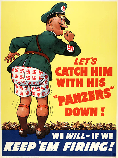 Catch Him With His Panzers Down - Keep 'Em Firing - 1940 - World War II - Propaganda Poster