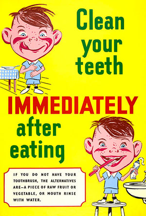 Clean Your Teeth Immediately After Eating - 1980's - Health Poster